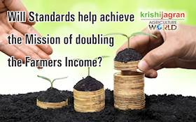 Will  Standards help achieve the Mission of doubling the Farmers Income?