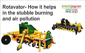 Rotavator- How it helps in the stubble burning and air pollution