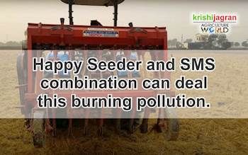Happy Seeder and SMS combination can deal this burning pollution