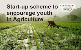 Rs 1000 crore start-up scheme launched to encourage youth in Agriculture