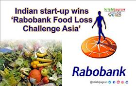 Indian start-up wins 'Rabobank Food Loss Challenge Asia'