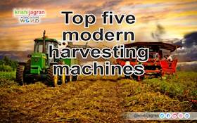 Top five modern harvesting machines