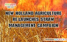 Straw Management Campaign in Punjab, Haryana to combat crop-residue burning by New Holland Agriculture