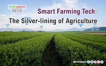 Smart Farming Tech: The Silver-lining of Agriculture