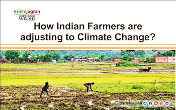 How Indian Farmers are adjusting to Climate Change?