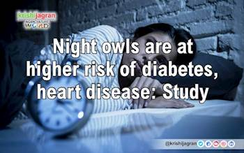 Night owls are at higher risk of diabetes, heart disease: Study