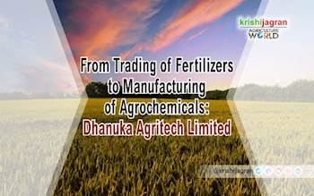 From Trading of Fertilizers to Manufacturing of Agrochemicals: Dhanuka Agritech Limited