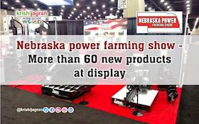 Nebraska power farming show - More than 60 new products at display.