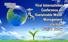 First International Conference on Sustainable Water Management starts in Punjab Today
