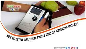 How effective are these Fruits Quality Checking Meters?