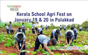 Kerala School Agri Fest on January 19 & 20 in Palakkad