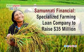 Samunnati Financial: Specialized Farming Loan Company to Raise $35 Million