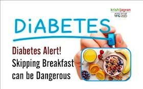 Diabetes Alert! Skipping Breakfast can be Dangerous