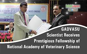 GADVASU Scientist Receives Prestigious Fellowship of National Academy of Veterinary Science