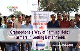 Gramophone's Way of Farming Helps Farmers in Getting Better Yields
