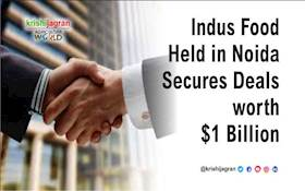 Indus Food Held in Noida Secures Deals worth $1 Billion