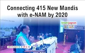 Connecting 415 New Mandis with e-NAM by 2020