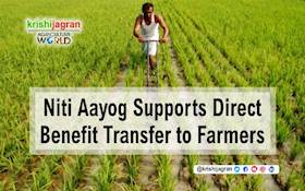 Niti Aayog Supports Direct Benefit Transfer to Farmers