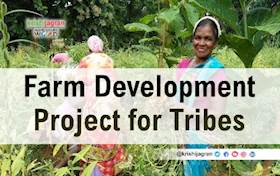 Rs. 15 Crore Farm Development Project for Tribes for Sustainable Agriculture